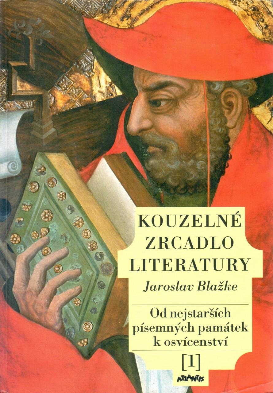 Kouzelné zrcadlo literatury 1. Od nejstarších písemných památek k osvícenství.