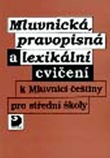 Mluvnická, pravopisná a lexikální cvičení k Mluvnici češtiny pro střední školy. - Náhled učebnice