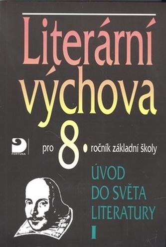 Literární výchova 7, pro 7. až 8. ročník základní školy, pro nižší ročníky víceletého gymnázia, popřípadě pro školy střední