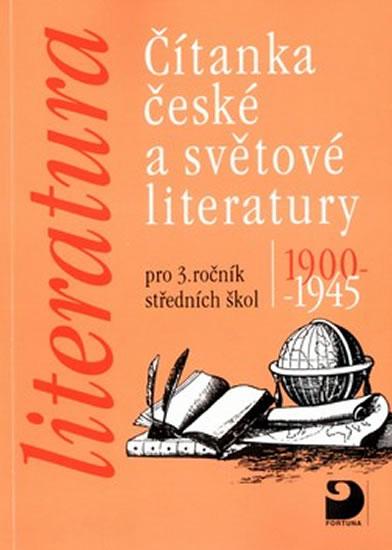 Čítanka české a světové literatury 1900-1945 pro 3. ročník středních škol.