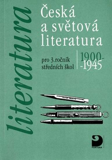Česká a světová literatura 1900-1945 pro 3. ročník středních škol