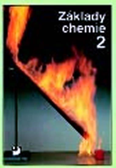 Základy chemie 2 pro 2. stupeň základní školy, nižší ročníky víceletých gymnázií a střední školy