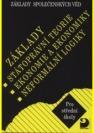 Základy společenských věd: Základy státoprávní teorie, ekonomie a ekonomiky, neformální logiky - Náhled učebnice