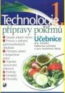 Technologie přípravy pokrmů 1, učebnice pro střední odborná učiliště, učební obory kuchař-kuchařka, kuchař-čísník, číšník-servírka, a pro hotelové školy