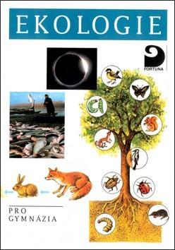 Ekologie a ochrana životního prostředí, pro gymnázia