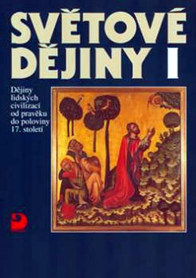 Světové dějiny, Dějiny lidských civilizací od pravěku do poloviny 17. století