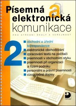 Písemná a elektronická komunikace pro střední školy a veřejnost. 2. svazek