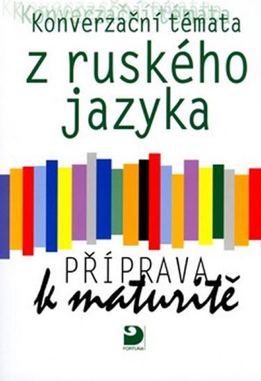 Konverzační témata z ruského jazyka, příprava k maturitě