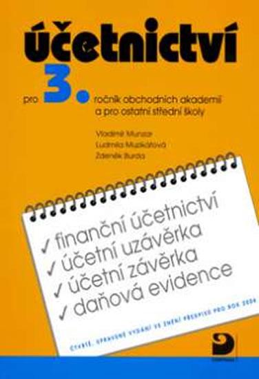Účetnictví pro 3.ročník obchodních akademií a pro ostatní střední školy
