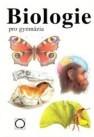 Biologie pro gymnázia (teoretická a praktická část) 3. vydání