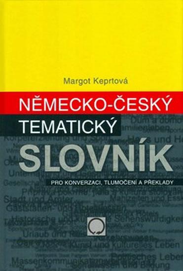 Německo-český tematický slovník (Pro konverzaci, tlumočení a překlady)