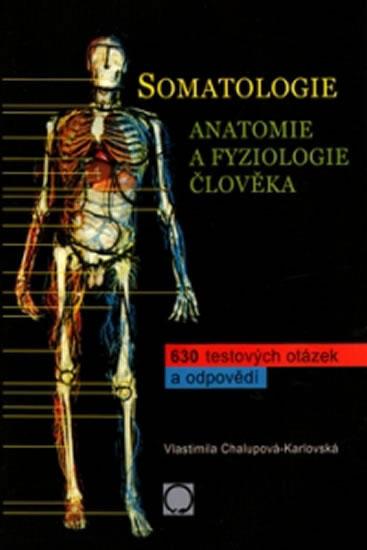 Somatologie - Anatomie a fyziologie člověka: 630 testových otázek a odpovědí - Náhled učebnice