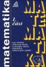 Matematika pro střední odborné školy a studijní obory středních odborných učilišť. 1. část