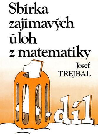 Sbírka zajímavých úloh z matematiky: Díl 1. - 1995. - 176 s