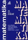 Matematika pro střední odborné školy a studijní obory středních odborných učilišť, 5. část