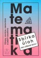 Sbírka úloh z matematiky pro střední školy: Výrazy, rovnice, nerovnice a jejich soustavy - Náhled učebnice