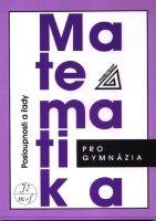 Matematika pro gymnázia: Posloupnosti a řady