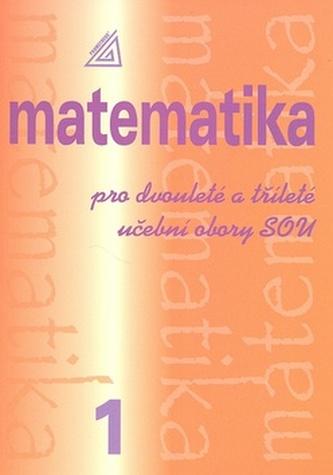 Matematika pro dvouleté a tříleté učební obory SOU (1. díl) - Náhled učebnice