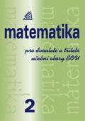 Matematika pro tříleté učební obory SOU: díl 2. 2003. 201 s