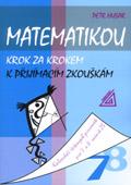 Matematikou krok za krokem k přijímacím zkouškám