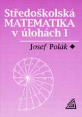 Středoškolská matematika v úlohách