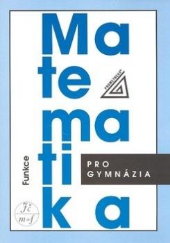 Matematika pro gymnázia: Funkce