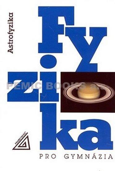 Fyzika pro gymnázia. Astrofyzika