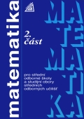 Matematika pro střední odborné školy a studijní obory středních odborných učilišť, 2. část