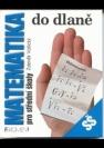Matematika do dlaně pro SŠ a vyšší ročníky víceletých gymnázií - Náhled učebnice