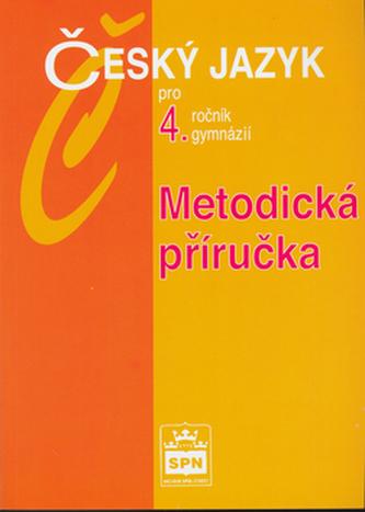 Metodická příručka k učebnici Český jazyk pro 4. ročník gymnázií  - Náhled učebnice