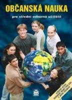 Občanská nauka, pro střední odborná učiliště ; veškeré učivo občanské nauky pro SOU v jedné učebnici