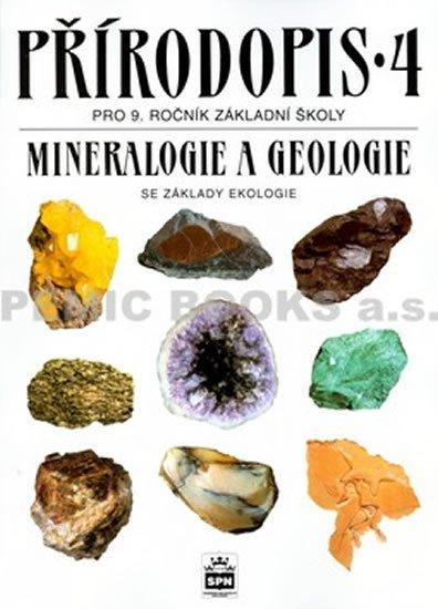 Přírodopis 4. Mineralogie a geologie se základy ekologie pro žáky základní školy (9. ročník) a nižší ročníky víceletých gymnázií