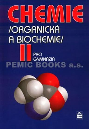 Chemie pro gymnázia II: Organická a biochemie
