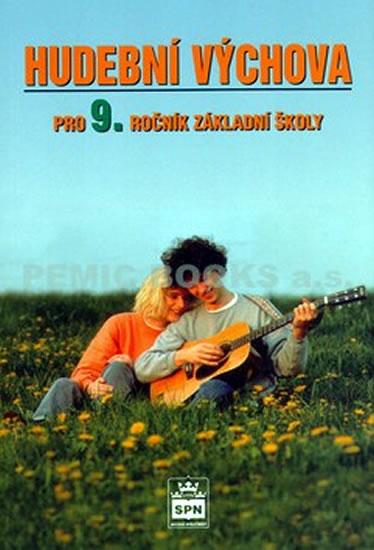 Hudební výchova pro 9. Ročník základní školy. SPN