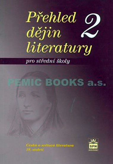 Přehled dějin literatury 2. pro střední školy. Česká a světová literatura 19. století.