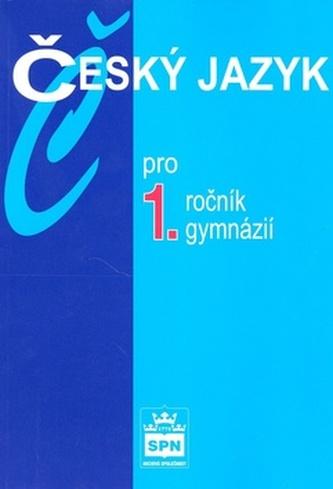 Český jazyk pro 1.ročník gymnázií.