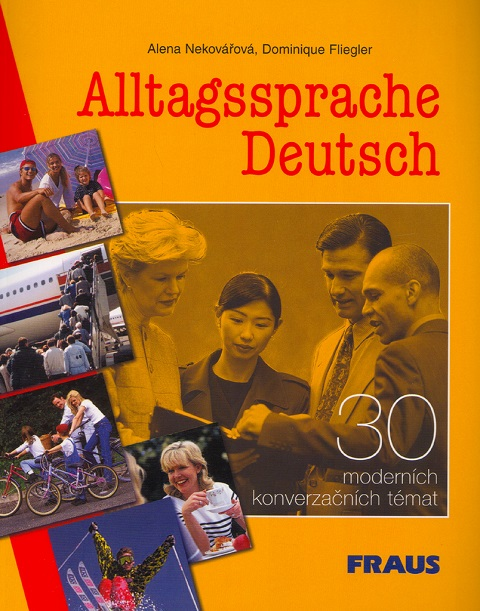 Alltagssprache Deutsch, 30 moderních konverzačních témat