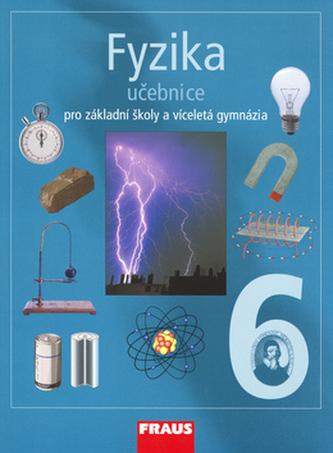 Fyzika 6 pro základní školy a víceletá gymnázia (učebnice)