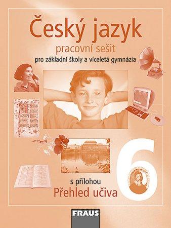 Český jazyk 6: pro základní školy a víceletá gymnázia – pracovní sešit s přílohou přehled učiva