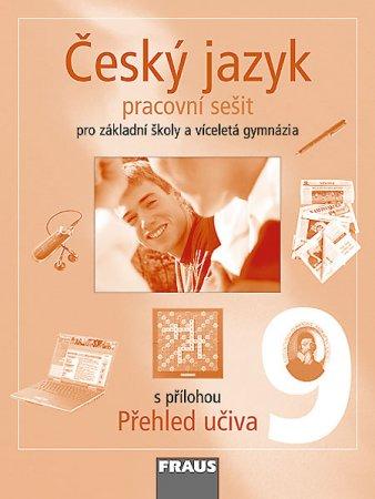 Český jazyk pro 9. ročník základní školy a odpovídající ročník víceletého gymnázia – pracovní sešit.