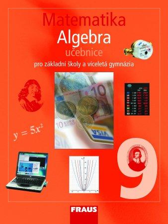 Matematika 9 pro ZŠ a VG UČ Algebra