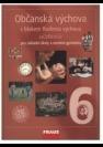 Občanská výchova 6: učebnice. 2003 [i.e. c2009]. 144 s