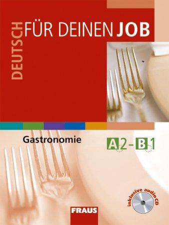 Deutsch für deinen Job - Gastronomie UČ + CD