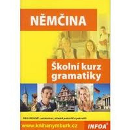 Němčina, školní kurz gramatiky : [pro úrovně - začátečníci, středně pokročilí a pokročilí]
