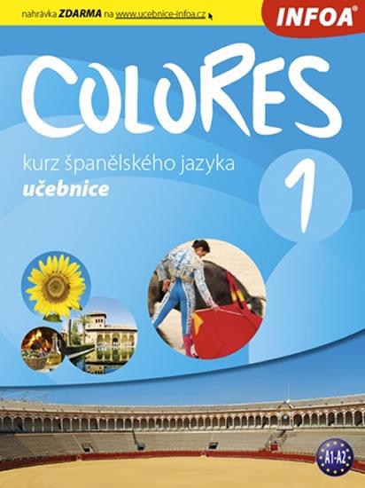 Colores 1, kurz španělského jazyka : pro 2. stupeň základních škol, víceletá gymnázia a střední školy - učebnice