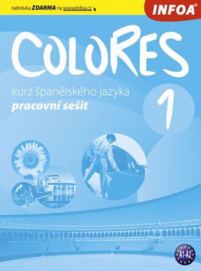 Colores 1, kurz španělského jazyka : pro 2. stupeň základních škol, víceletá gymnázia a střední školy