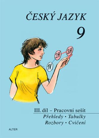 Český jazyk 9 III.díl Přehledy, tabulky, rozbory, cvičení Pr. - Náhled učebnice