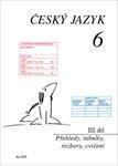 Český jazyk 6 III.díl Přehledy, tabulky, rozbory, cvičení - Náhled učebnice