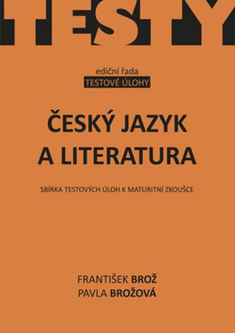 Český jazyk a literatura, sbírka testových úloh k maturitní zkoušce - Náhled učebnice