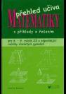 Přehled učiva matematiky, pro 6.-9. ročník ZŠ a víceletá gymnázia s příklady a řešením